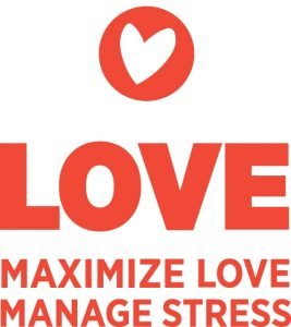 Love - Maximize and Manage Stress