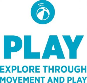 Play - Explore through movement and Play